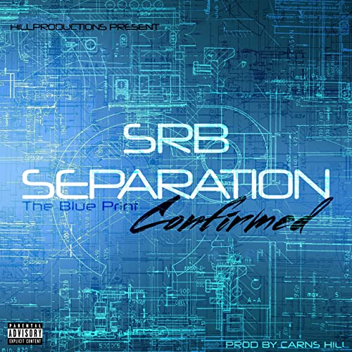 Srb Separation Confirmed (The Blue Print) [Explicit] by