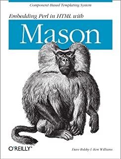 Embedding Perl in HTML with Mason: Component-based Templating System