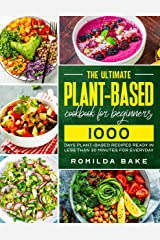 Plant Based Diet cookbook for Beginners 2021: 1000 Days / healthy recipes ready in less than 30 minutes to help your transition into a healthier lifestyle / Full-Color edition/ (English Edition) Format Kindle