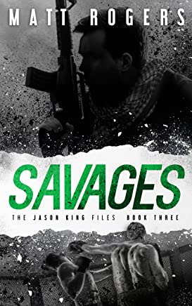 Savages: A Jason King Thriller (The Jason King Files Book 3) (English Edition)