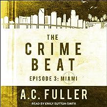 The Crime Beat, Episode 3: Miami: Cole & Warren Crime Thriller Series, Book 3