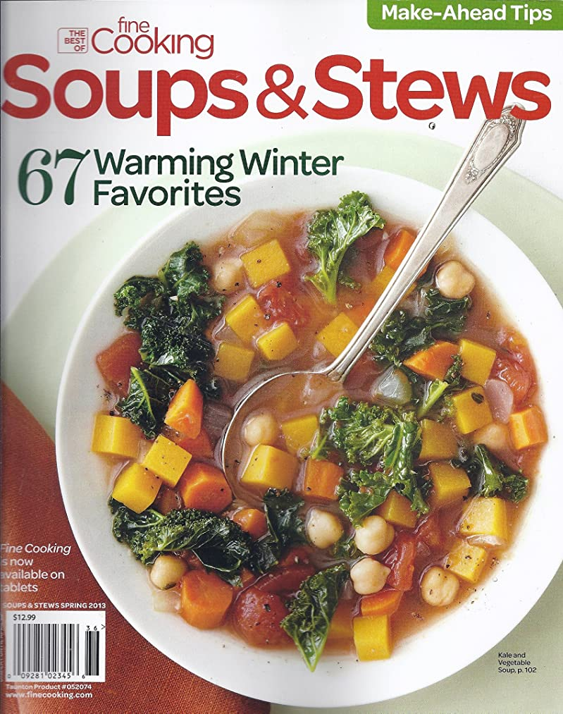 The Best of Fine Cooking Soups & Stews 2013 (Spring 2013,Make Ahead Tips)