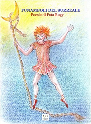 Funamboli del Surreale: Poesie di Fata Rugy