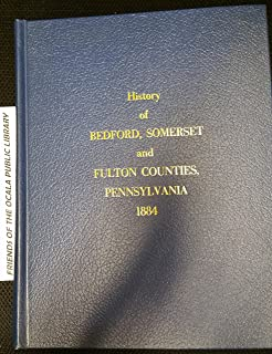 History of Bedford, Somerset and Fulton Counties, Pennsylvania 1884
