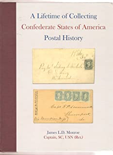 A Life of Collecting Confederate States of America Postal History