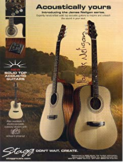 """Print ad: 2007 Stagg Solid Top Acoustic Guitars, James Neligan Series""""Acoustically Yours"""""""