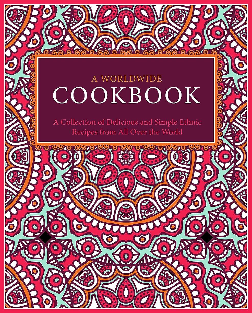 貪欲マウンド前述のA Worldwide Cookbook: A Collection of Delicious and Simple Ethnic Recipes from All Over the World (English Edition)