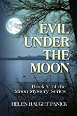 Evil Under the Moon (Moon Mystery Series Book 5) Kindle Edition