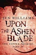 Upon the Ashen Blade (The Copper Promise: Part IV) (English Edition)