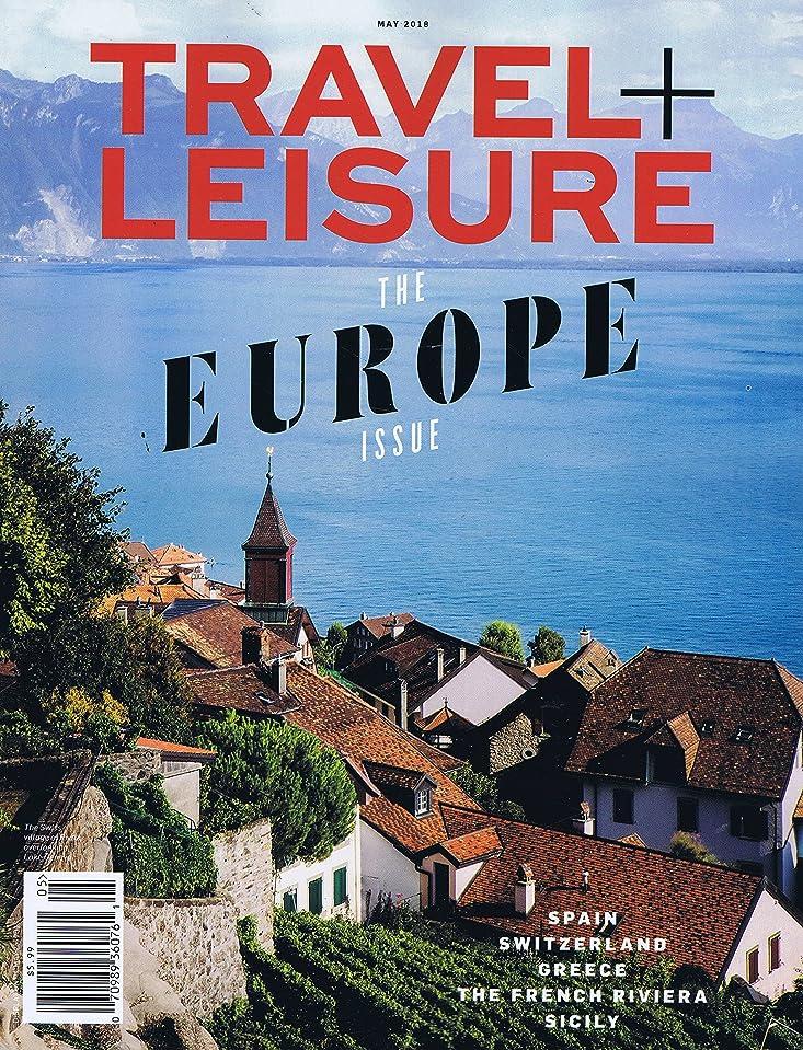 補体顕著髄Travel + Leisure [US] May 2018 (単号)