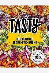 """Tasty Das Original - Die geniale Jeden-Tag-Küche: Mit Rezepten von """"einfach TASTY"""" (German Edition) Kindle Edition"""