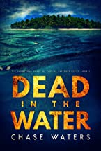 Dead In The Water (The Dangerous Coast Of Florida Suspense Series Book 1)