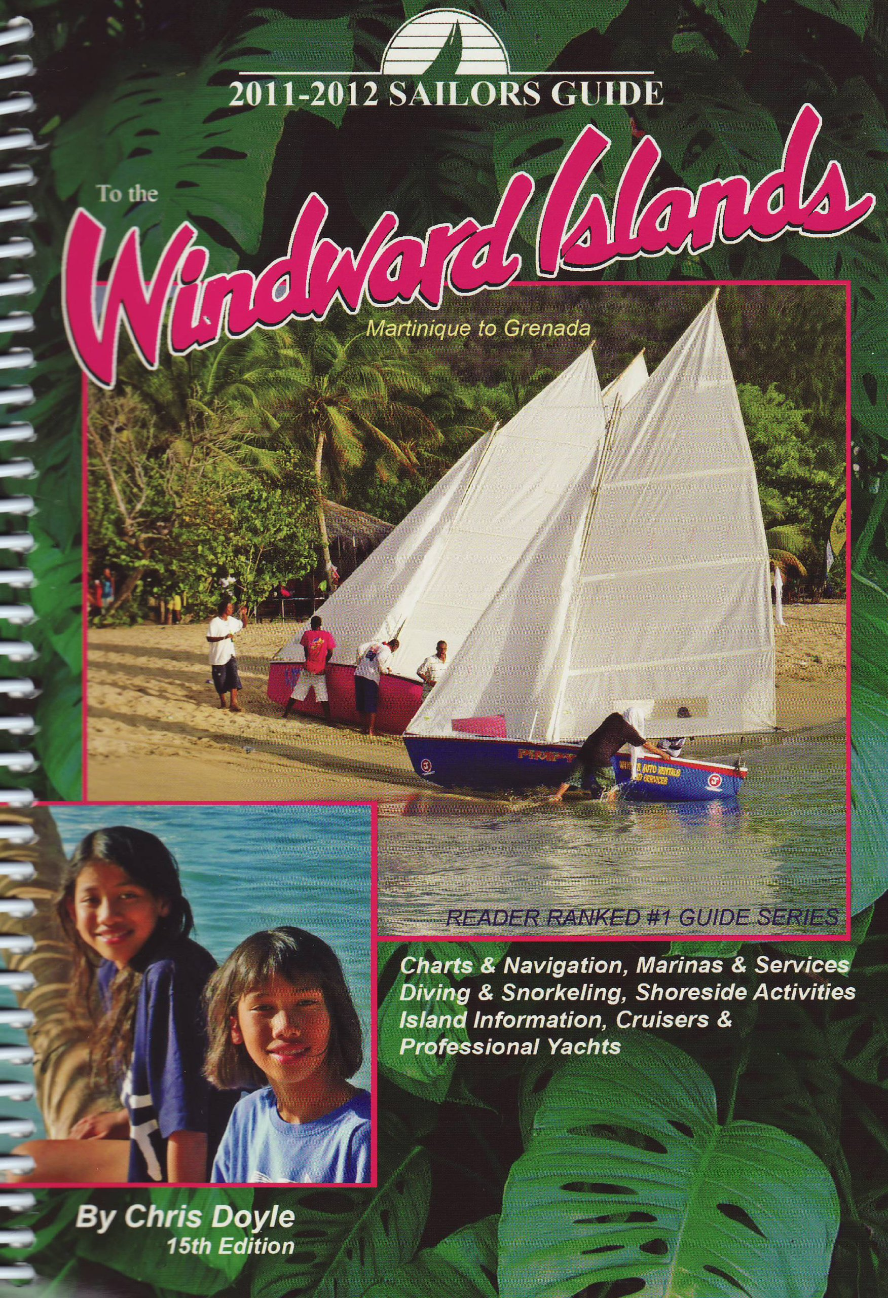 2011 2012 Sailors Guide to the Windward Islands: Martinique to Grenada (Sailor's Guides)