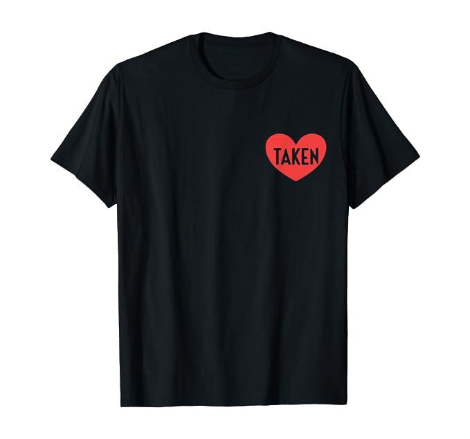 Taken Valentine's Day Gifts For Him Boyfriend T-Shirt