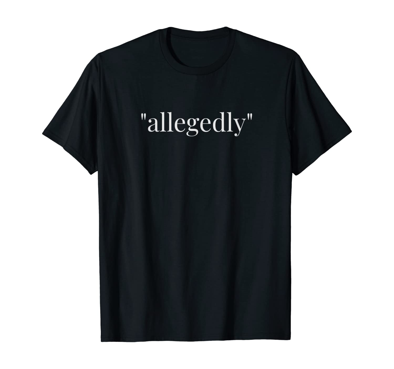 Allegedly T Shirt Funny Lawyer Tshirt Christmas Gifts