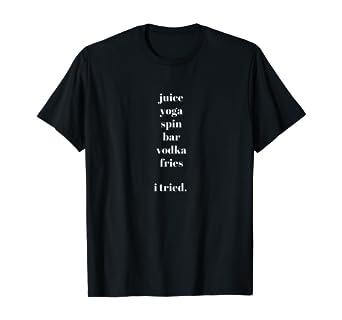 Amazon.com: Juice Yoga Spin Vodka Fries I tried design: Clothing