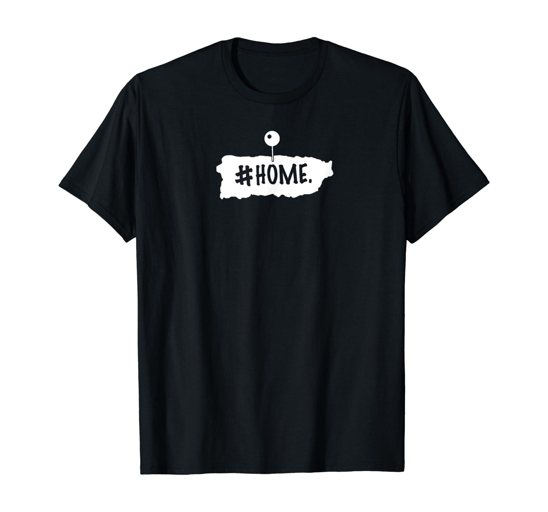 #Home Puerto Rico dropped pin symbol T-Shirt