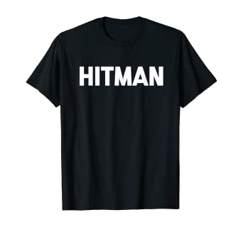 Amazon Com Hitman T Shirt Funny Saying Sarcastic Novelty Humor Cool Tee Clothing