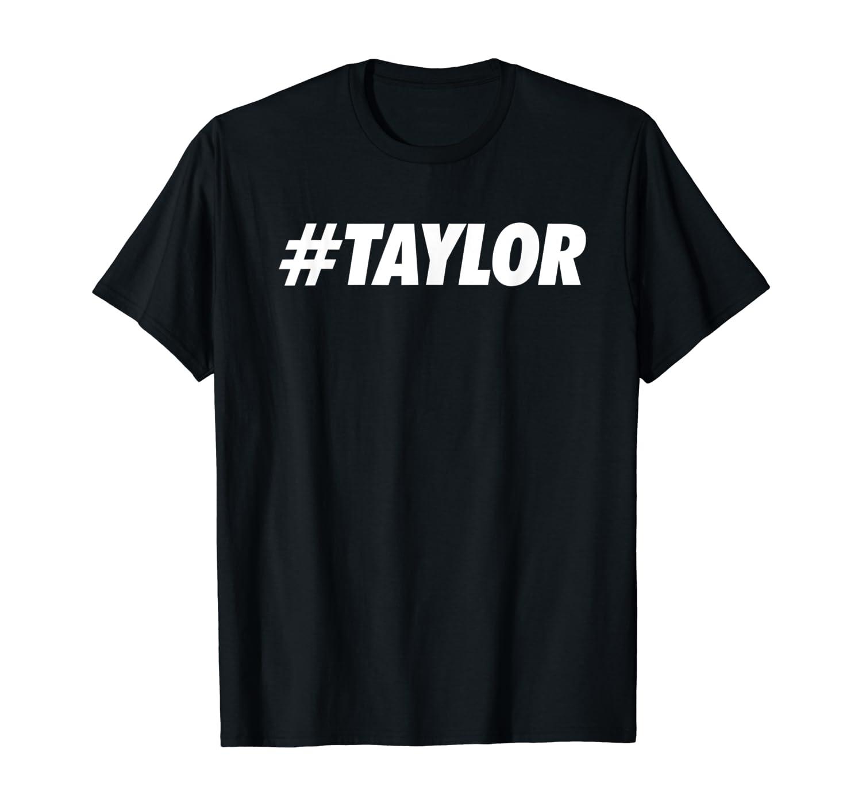 #taylor Hashtag Social Network Media Taylor Name Shirts