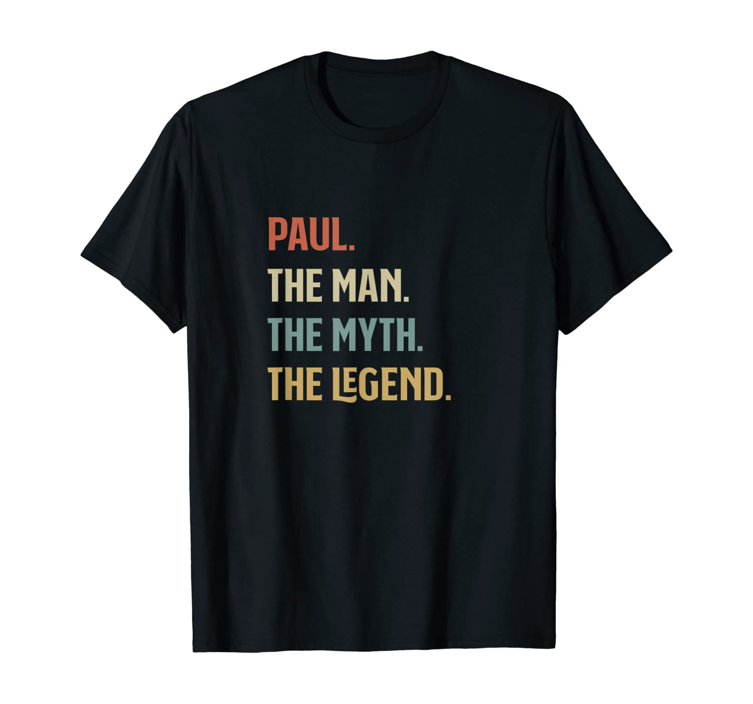 The Name Is Paul The Man The Myth And The Legend Gift T-Shirt