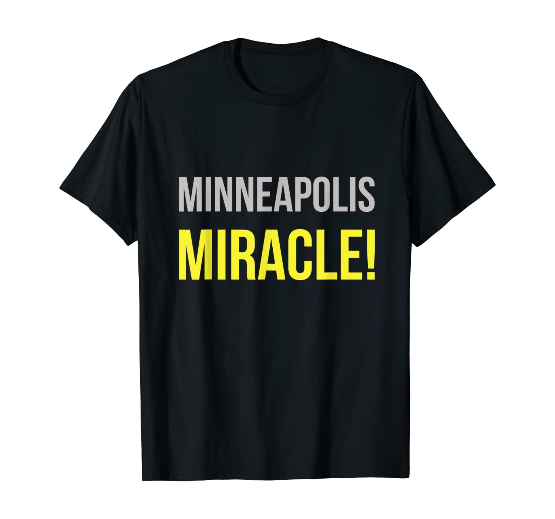 Minneapolis Miracle Minnesota Sports T Shirt