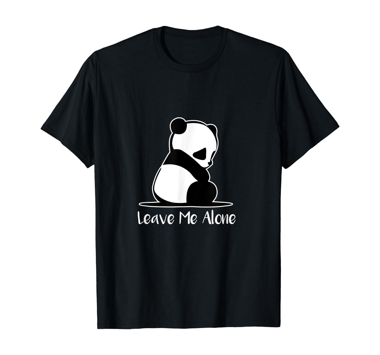 Leave Me Alone Cute Panda Lovers Meme Shirts