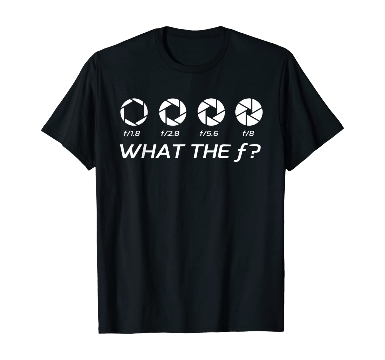 Funny Photography T-Shirt - Aperture F-Stops