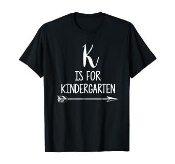 K is For Kindergarten Tshirt Teacher Student First Day Pre-K