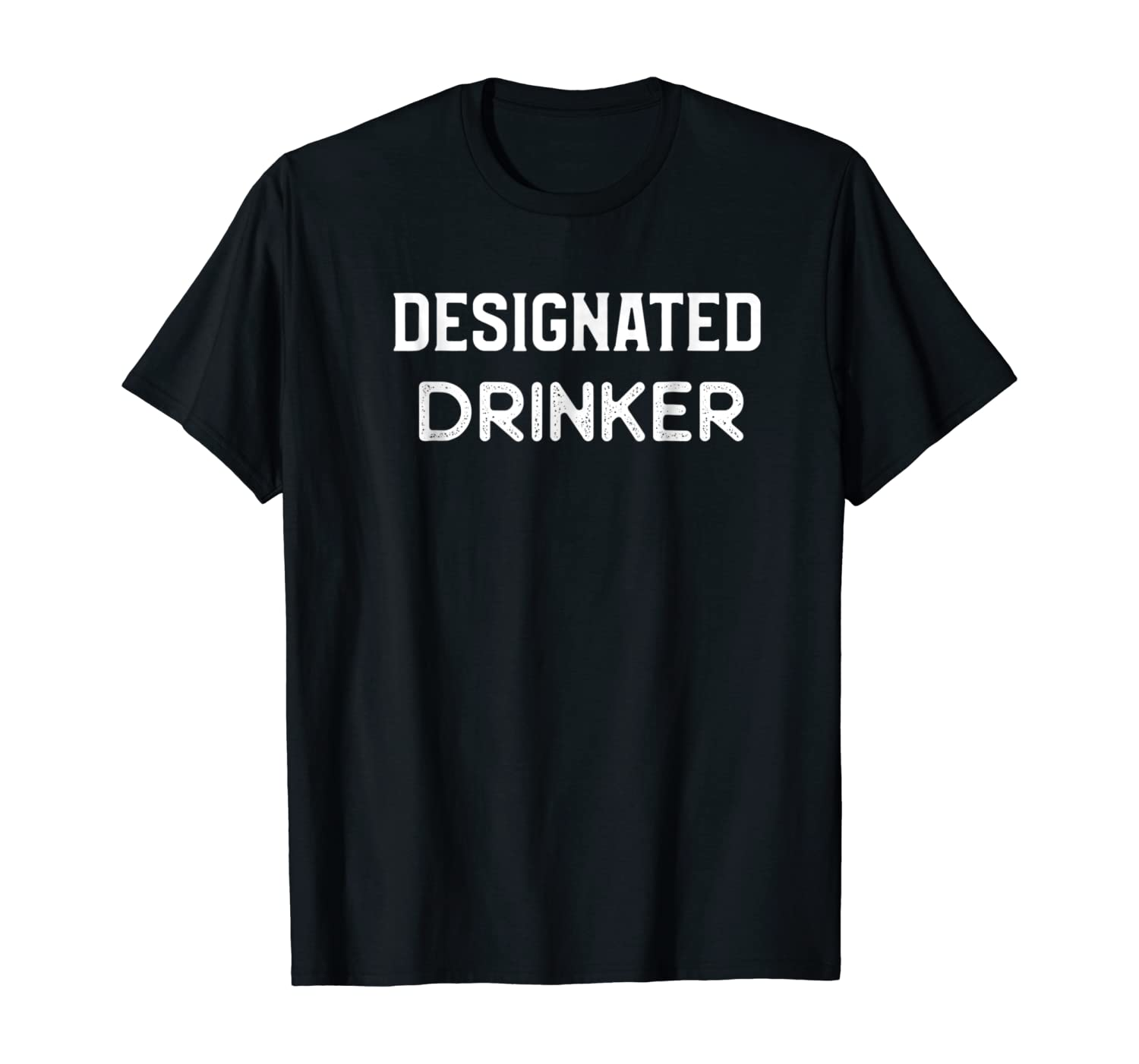 Designated Drinker Shirt for Partying Drinking Beer at Bar