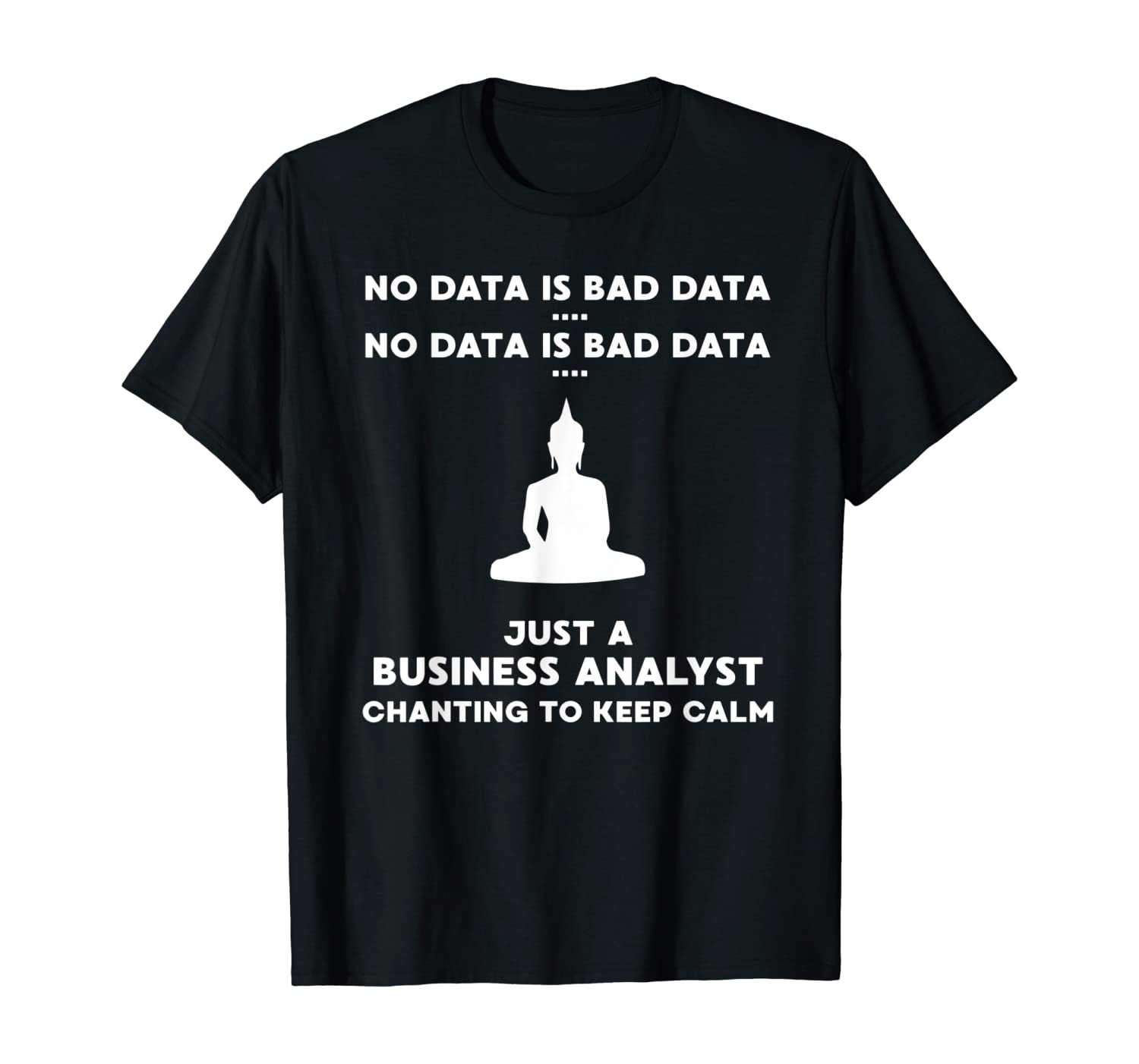 Chanting Business Analyst MSI Funny T-Shirt