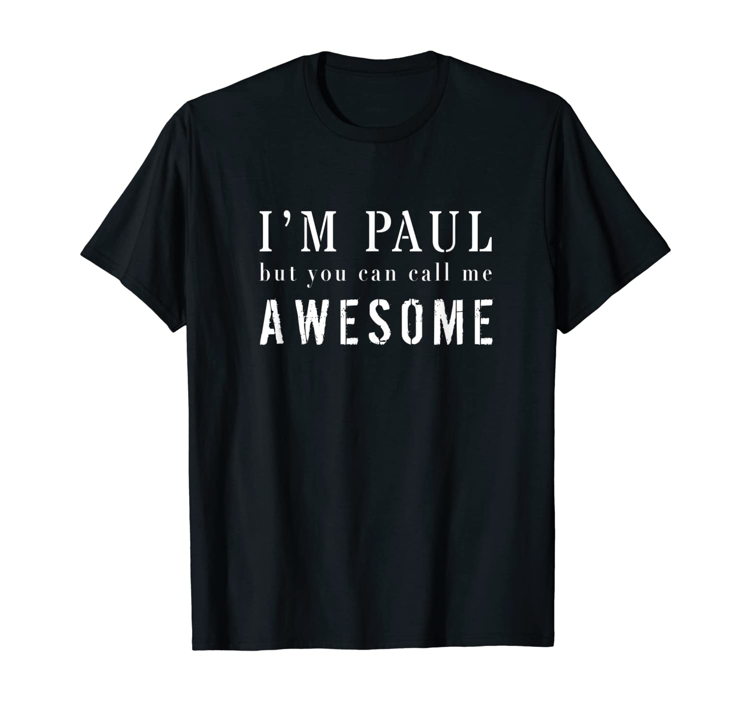 I'm Paul But You Can Call Me Awesome Personalized T-shirt