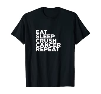 Amazon Com Cancer Graphic Tee Eat Sleep Crush Cancer Repeat T Shirt T Shirt Clothing