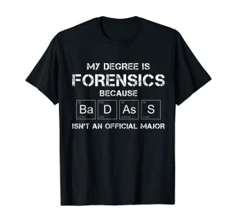 Amazon Com Forensic Science Official Major Tee Funny Forensics Gifts T Shirt Clothing