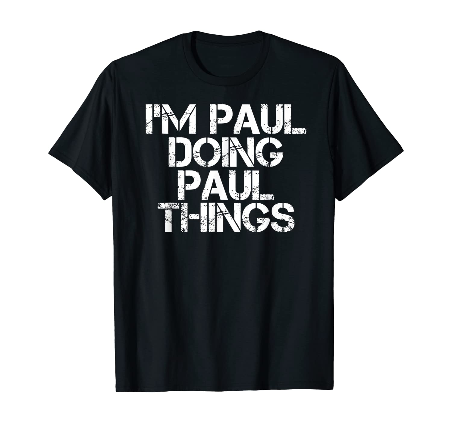 I'M PAUL DOING PAUL THINGS Funny Christmas Gift Idea T-Shirt