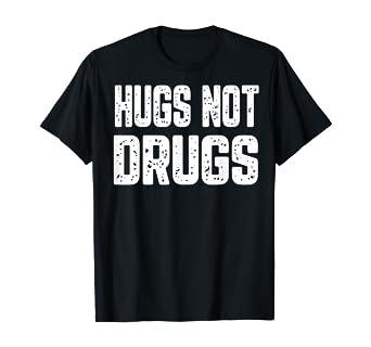 Hugs Not Drugs T-shirt