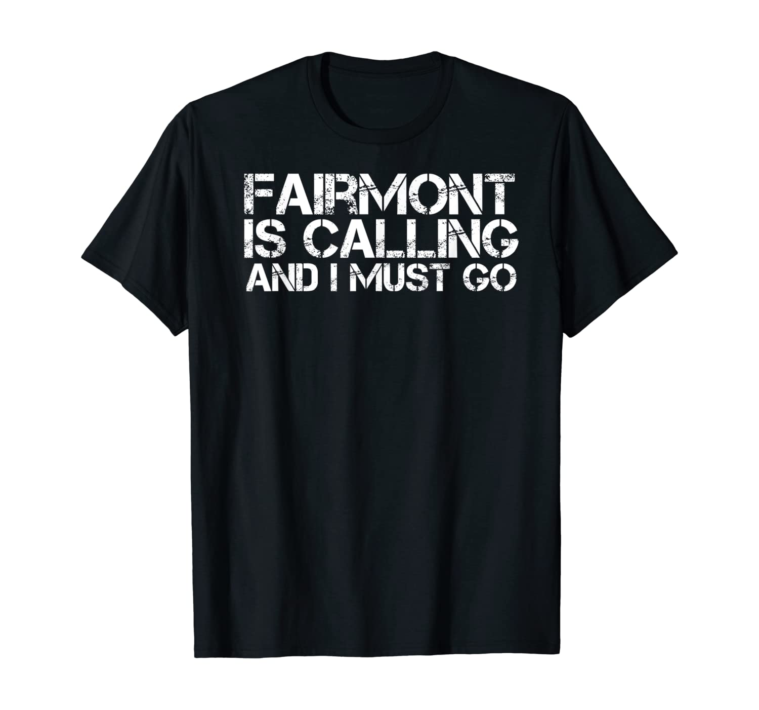 FAIRMONT WV WEST VIRGINIA Funny City Trip Home USA Gift T-Shirt