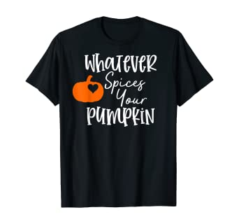 Amazon Com Whatever Spices Your Pumpkin Clothing