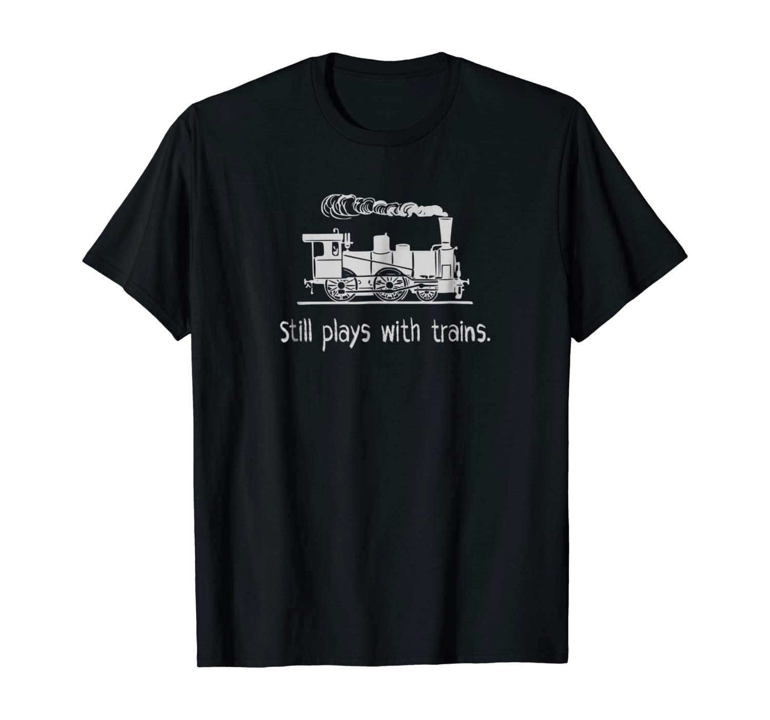 """Model Train Shirt """"Still Plays With Trains"""" for Engineers"""