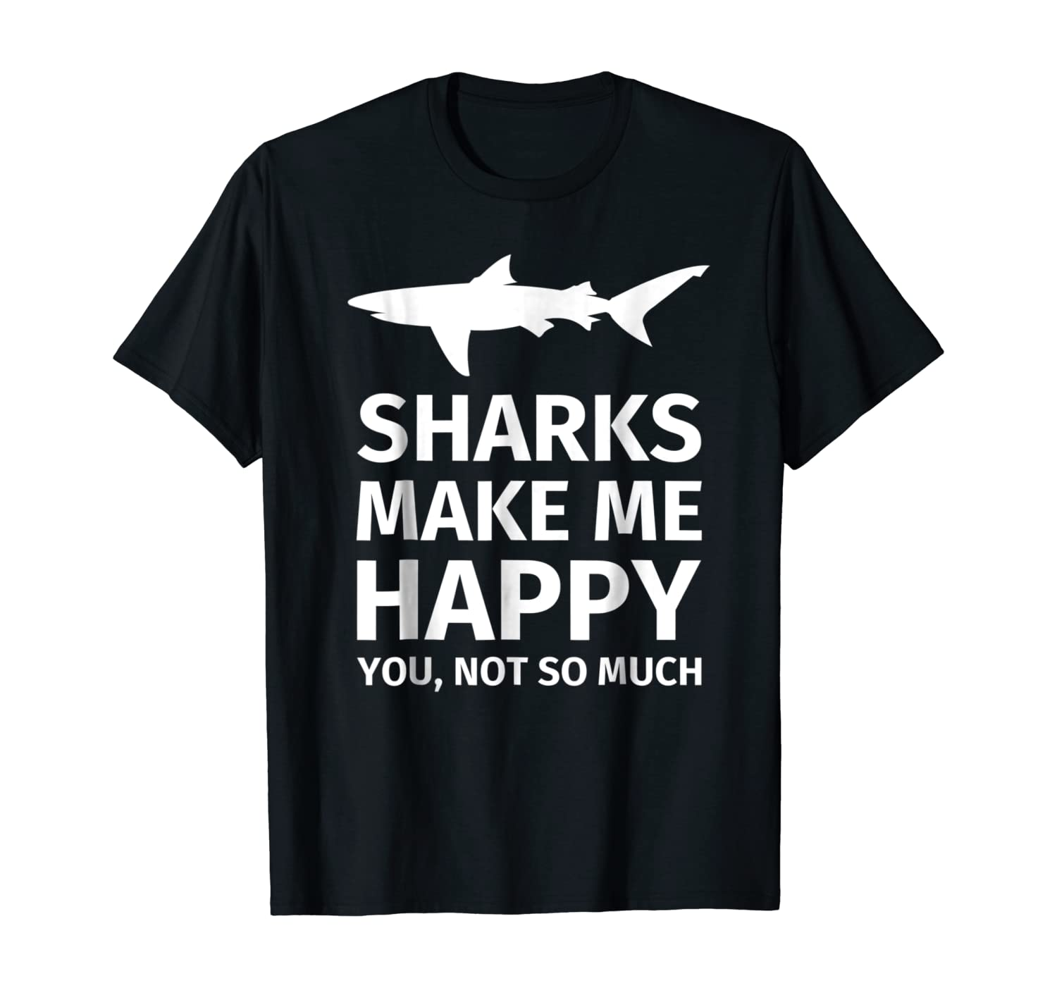 Shark Gifts for Shark Lovers - Funny Sharks Happy T-Shirt
