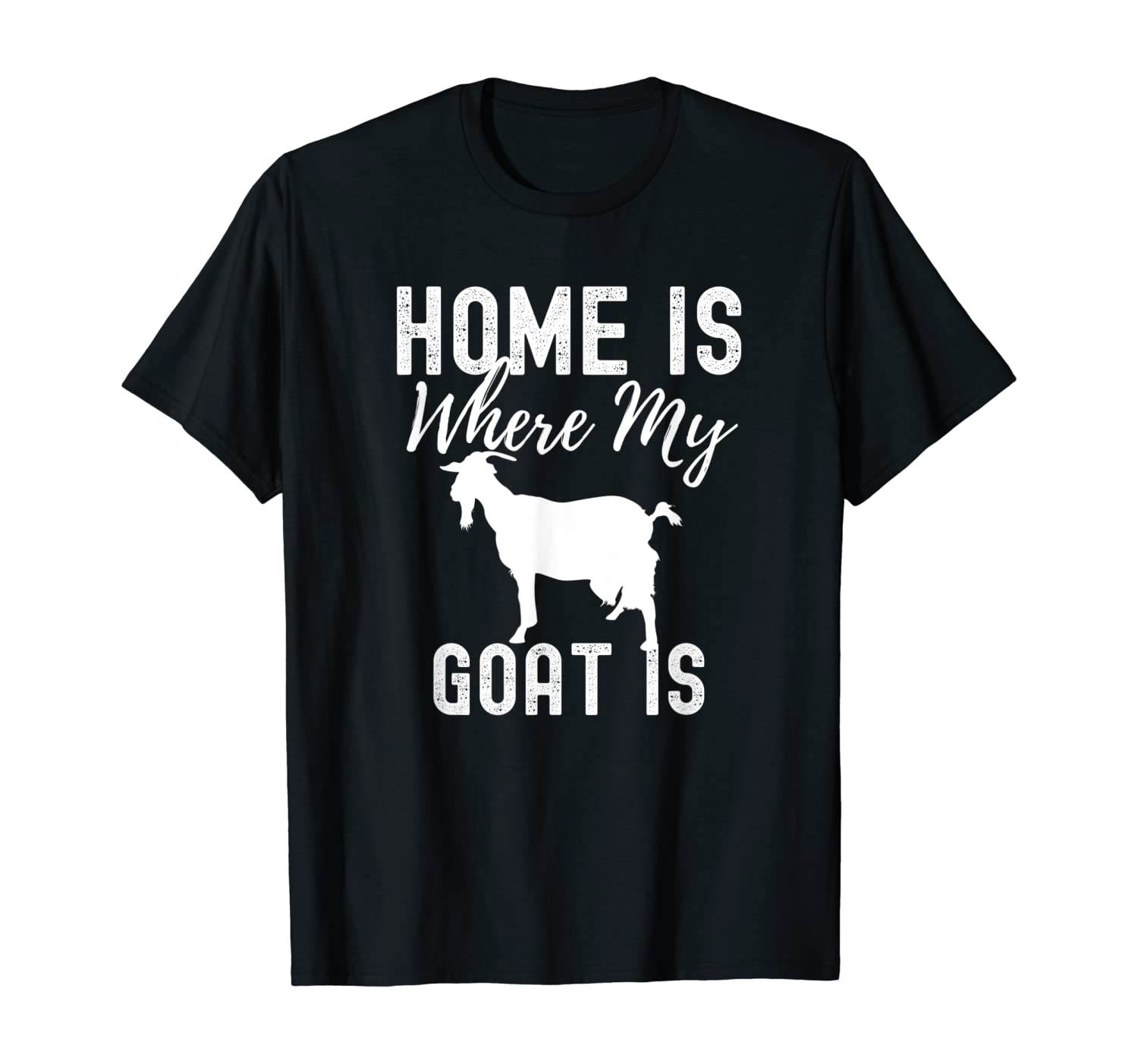 Home Is Where My Goat Is, Cute Goat Lover Farmer Gift T-Shirt