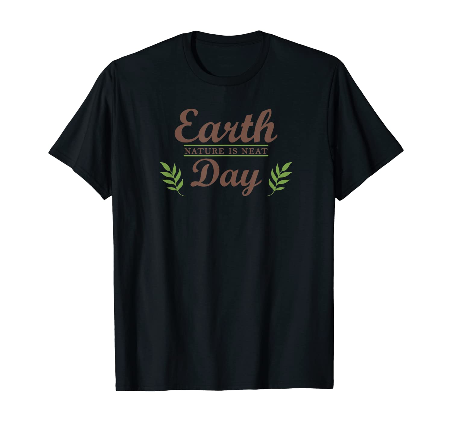 Earth Day Nature is Neat T-Shirt