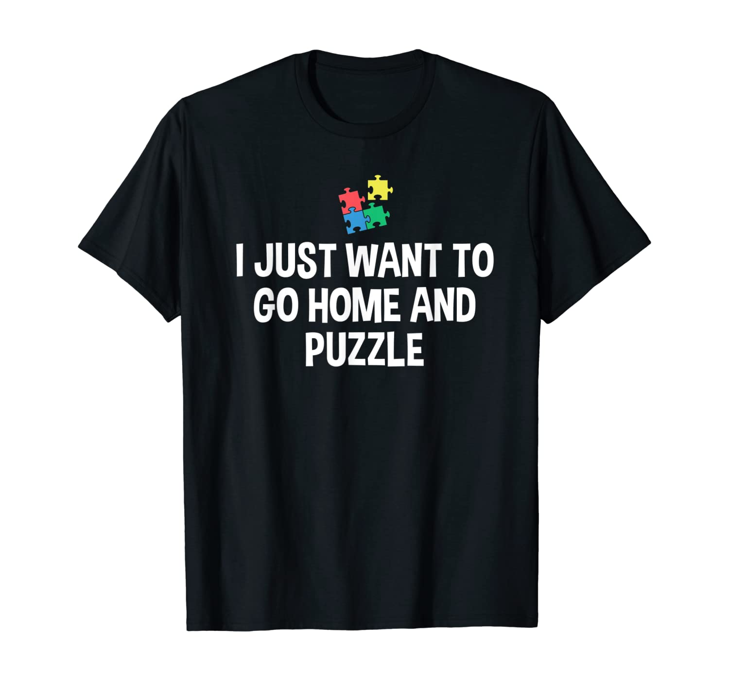 I Just Want To Go Home And Puzzle Lover Jigsaw Puzzle T-Shirt