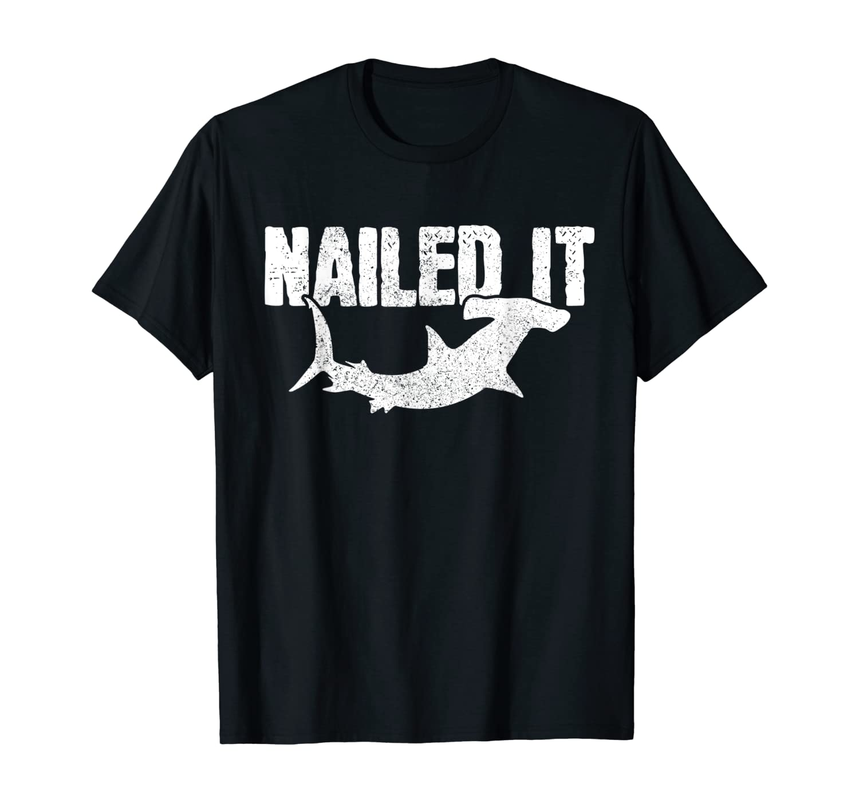 The Best Nailed It Hammerhead Shark T Shirt For Kids