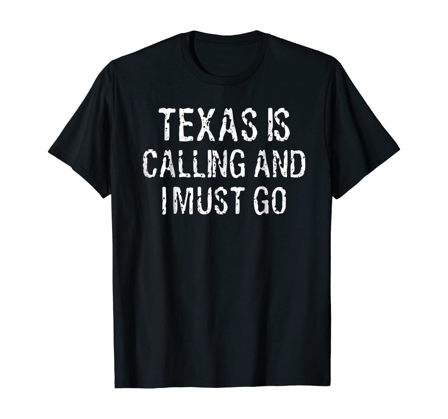 Texas is Calling and I Must Go TShirt Funny Home State Gift