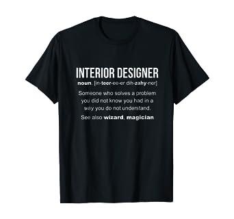 Amazon Com Interior Designer Definition Cool Interior Designer T Shirt Clothing