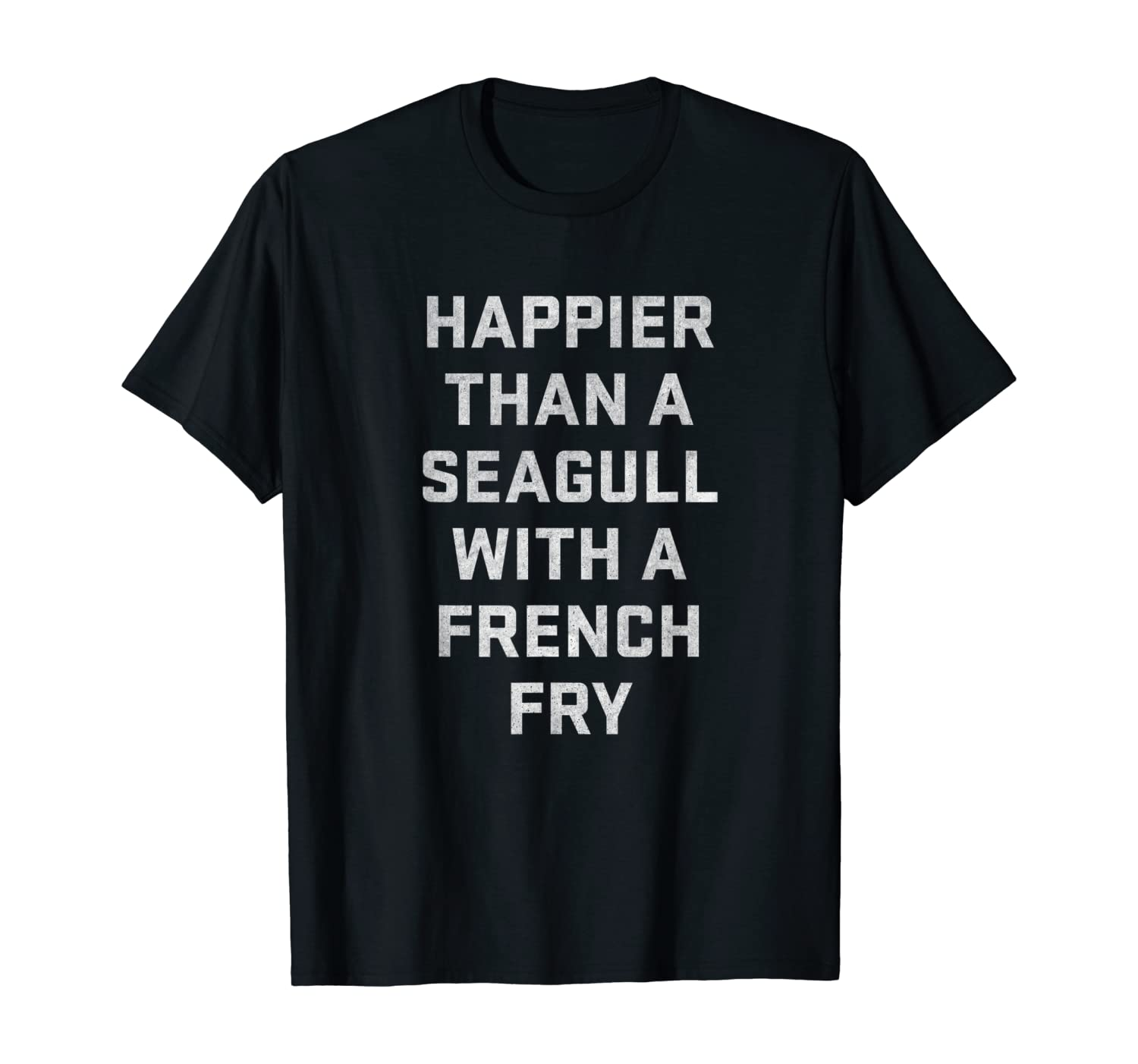 Happier Than A Seagull French Fry Funny Gift Cool Cute Edgy Ladies Tee Shirt T