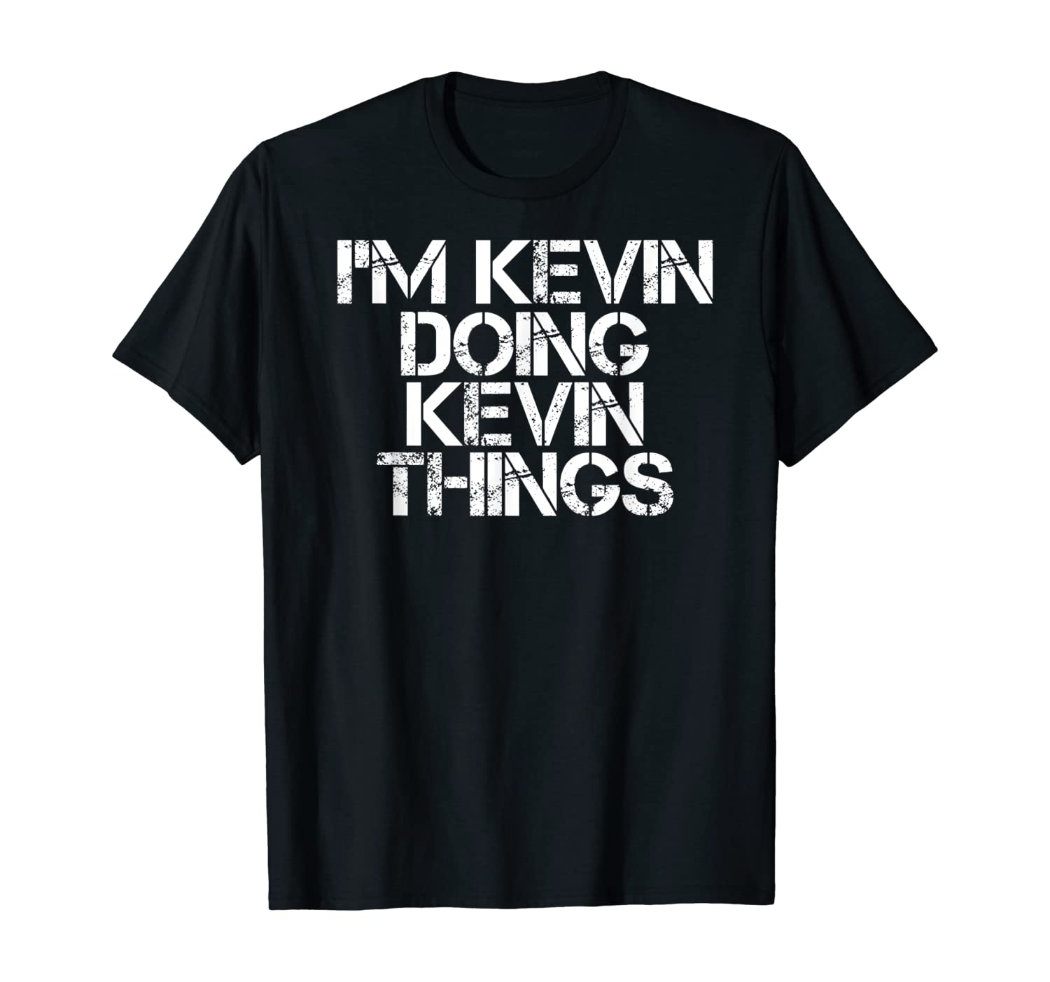 I'M KEVIN DOING KEVIN THINGS Shirt Funny Christmas Gift Idea T-Shirt