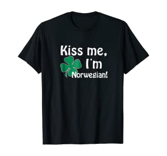 Amazon Com Kiss Me I M Norwegian Nationality Patrick Day T Shirt Clothing