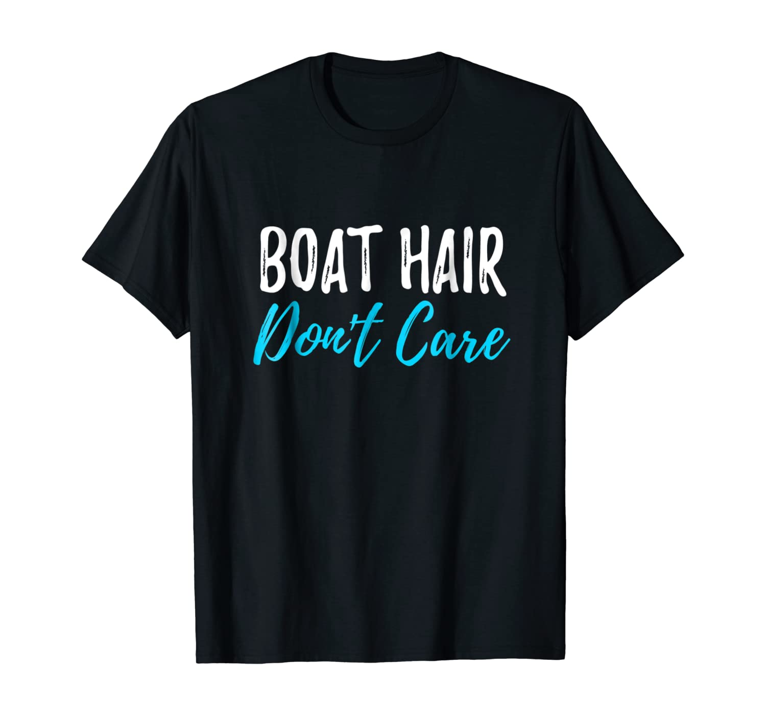 Boat Hair Don't Care T-Shirt Funny Gift for Boating Sailing