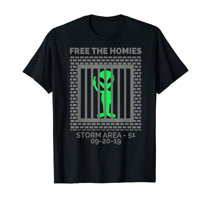 Storm Area 51 – Funny Alien Free the Homies T-Shirt